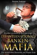 Die internationale Banken-Mafia