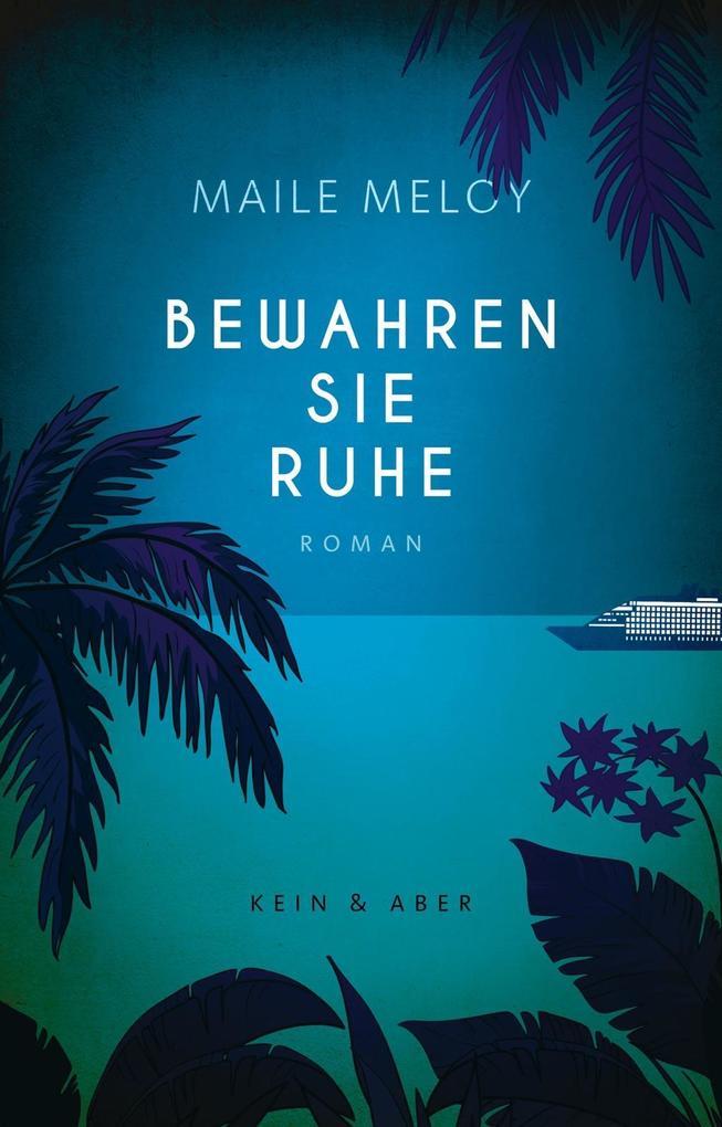 Bewahren Sie Ruhe als Buch von Maile Meloy