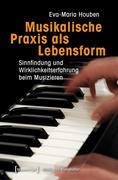 Musikalische Praxis als Lebensform