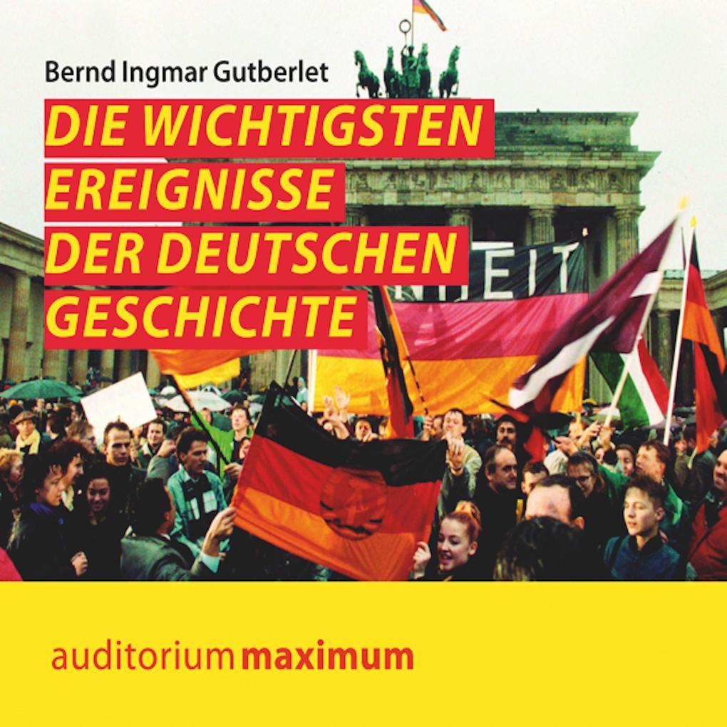 Die wichtigsten Ereignisse der deutschen Geschi...