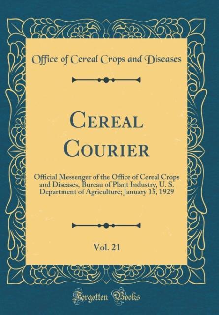 Cereal Courier, Vol. 21 als Buch von Office of ...