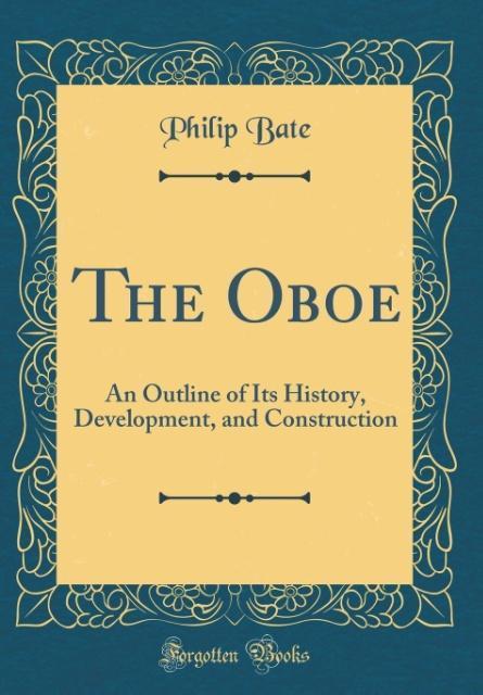 The Oboe als Buch von Philip Bate