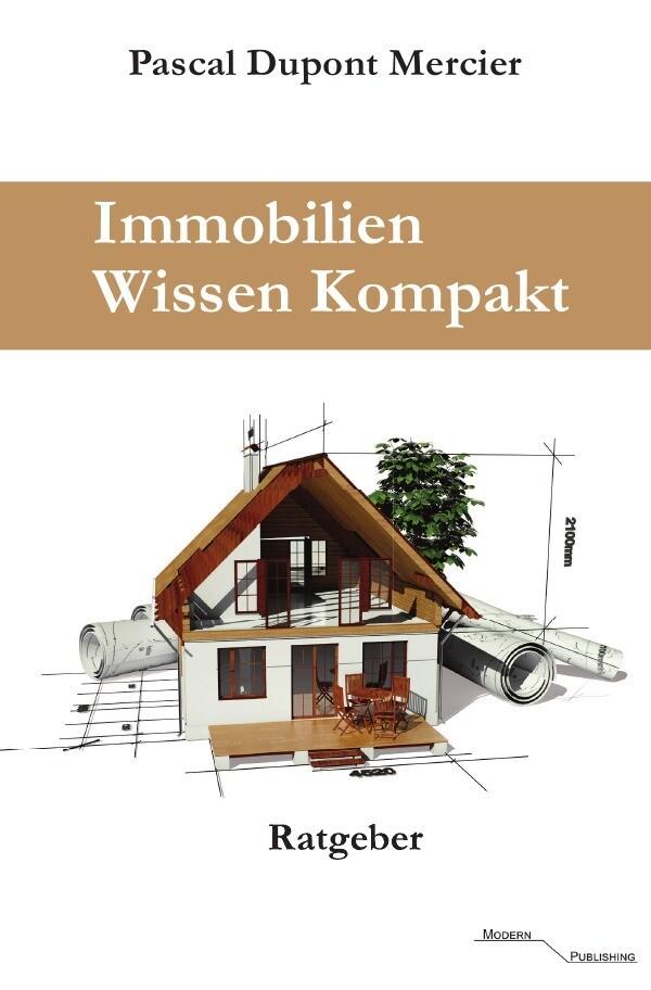 Immobilien Wissen Kompakt als Buch von Pascal D...