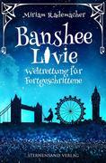 Banshee Livie 02: Weltrettung für Fortgeschrittene