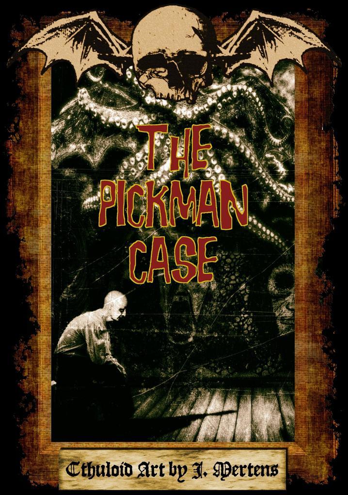 The Pickman Case als Buch von J. Mertens
