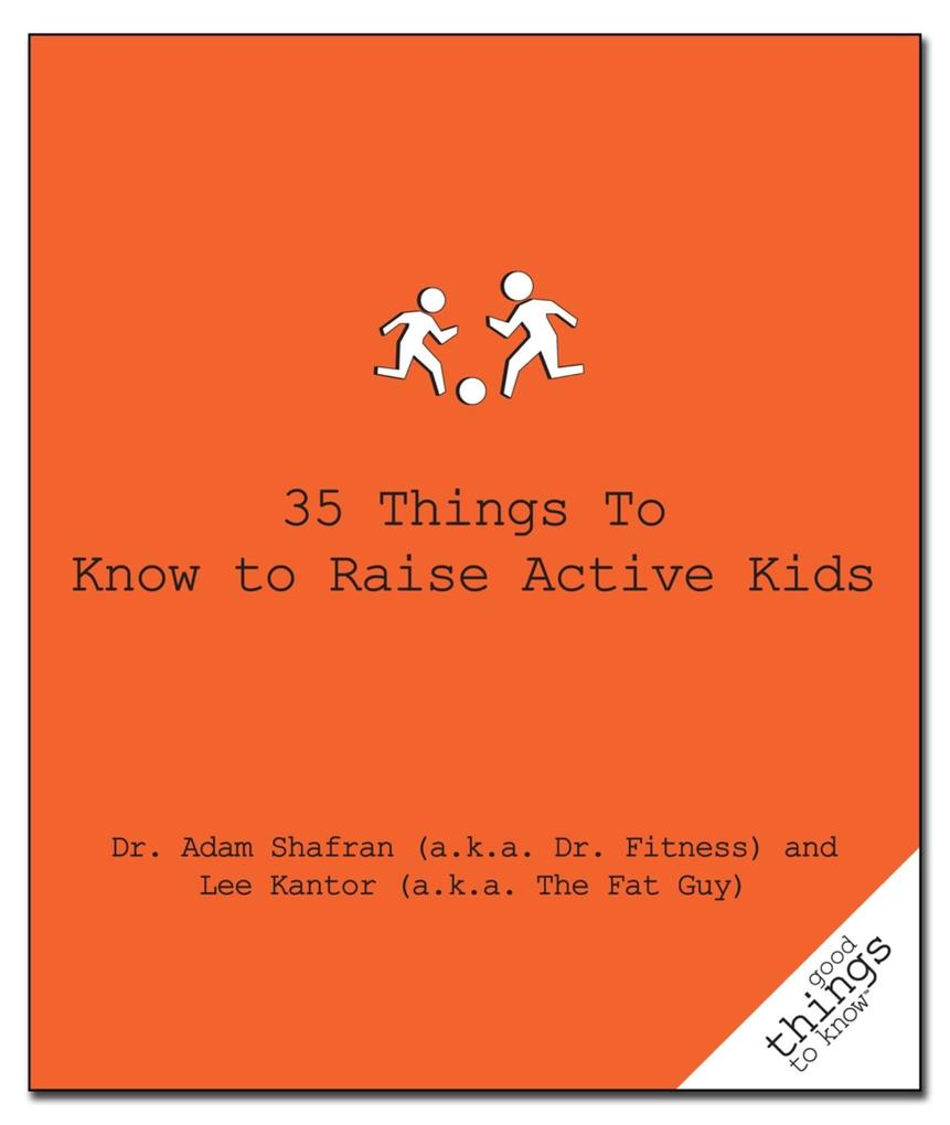 35 Things to Know to Raise Active Kids als eBoo...