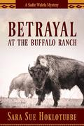 Betrayal at the Buffalo Ranch