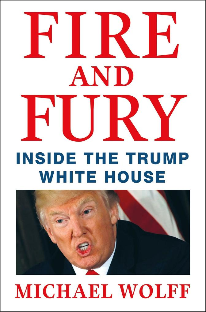 Fire and Fury: Inside the Trump White House als Buch