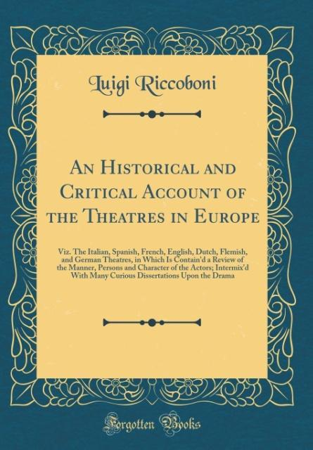 An Historical and Critical Account of the Theat...