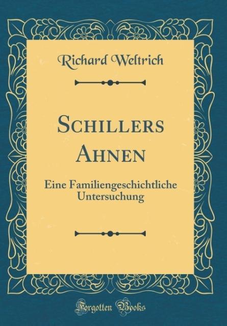 Schillers Ahnen als Buch von Richard Weltrich