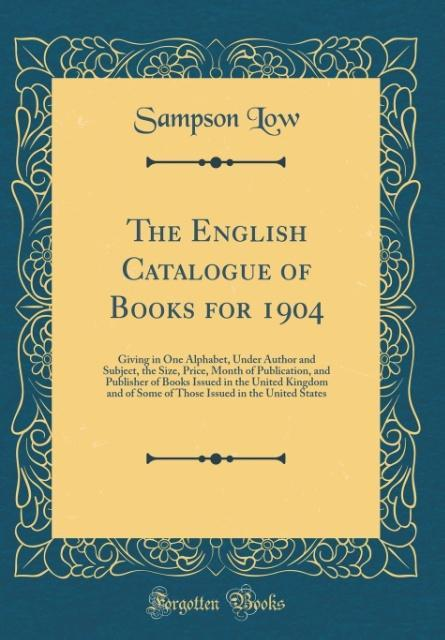The English Catalogue of Books for 1904 als Buc...
