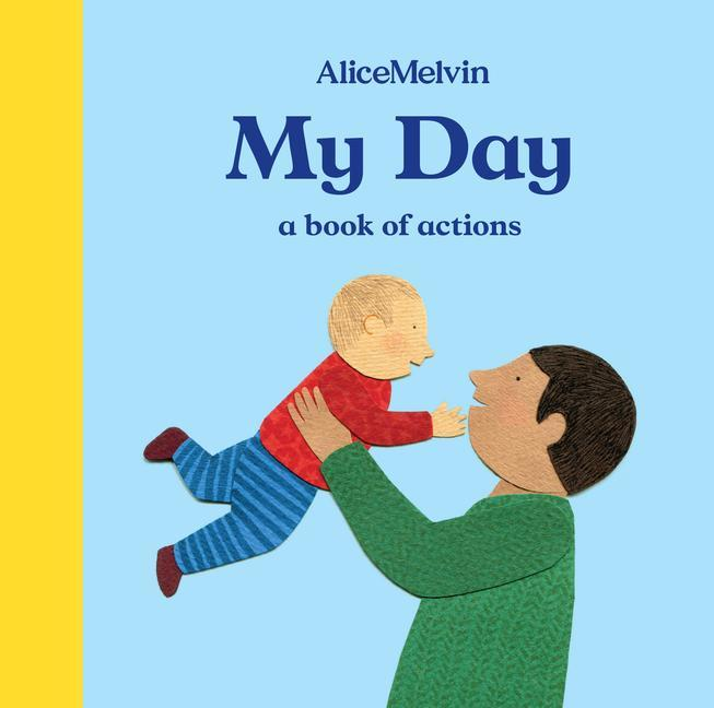 The World of Alice Melvin: My Day: A Book of Ac...