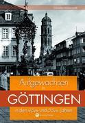 Aufgewachsen in Göttingen in den 40er und 50er Jahren