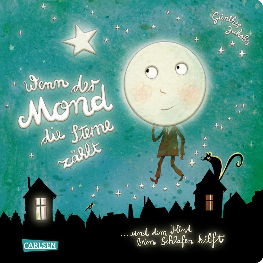 Wenn der Mond die Sterne zählt ... und dem Kind beim Schlafen hilft als Buch