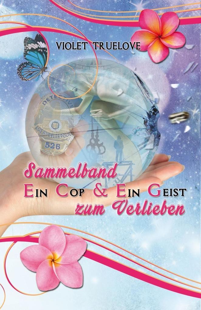 Sammelband: Ein Cop & Ein Geist zum Verlieben als Buch