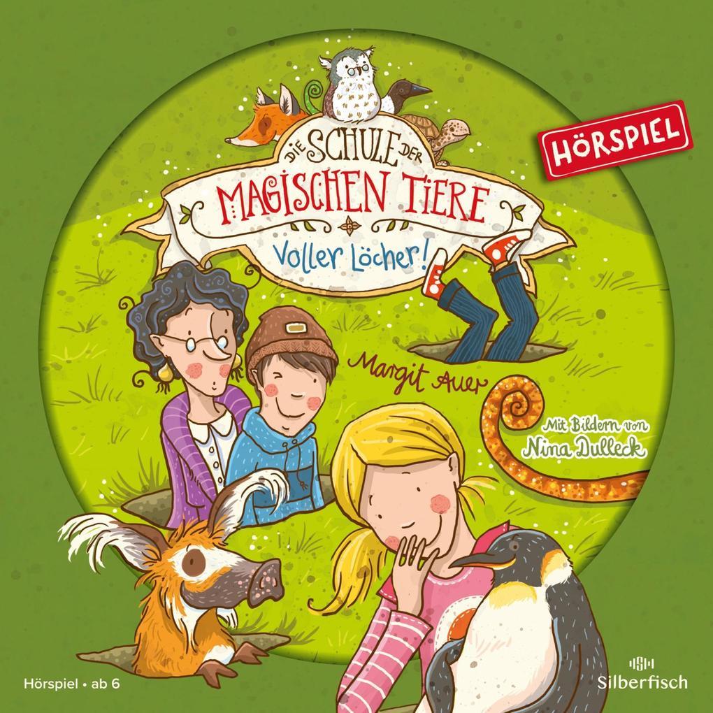 Die Schule der magischen Tiere 02: Voller Löcher! (Hörspiel) als Hörbuch
