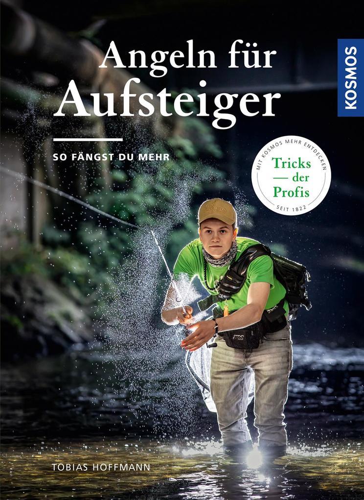 Angeln für Aufsteiger als Buch von Tobias Hoffmann