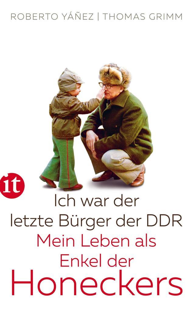 Ich war der letzte Bürger der DDR als eBook