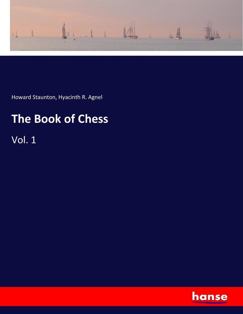 The Book of Chess als Buch von Howard Staunton,...