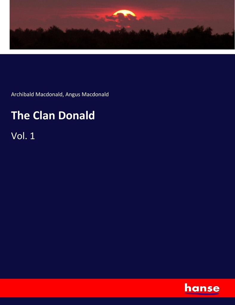 The Clan Donald als Buch von Archibald Macdonal...