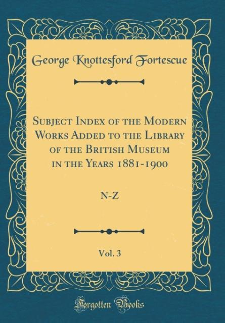 Subject Index of the Modern Works Added to the ...