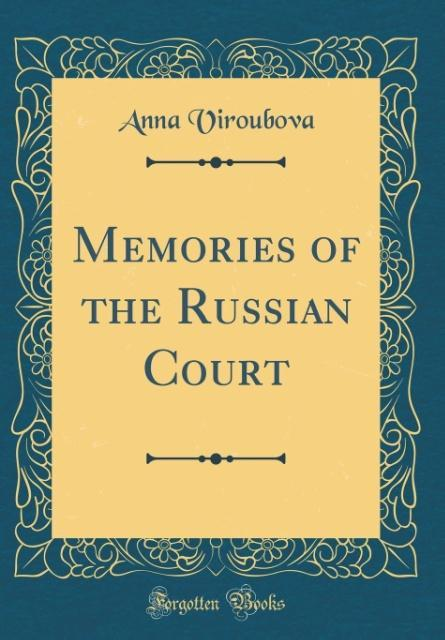 Memories of the Russian Court (Classic Reprint)...