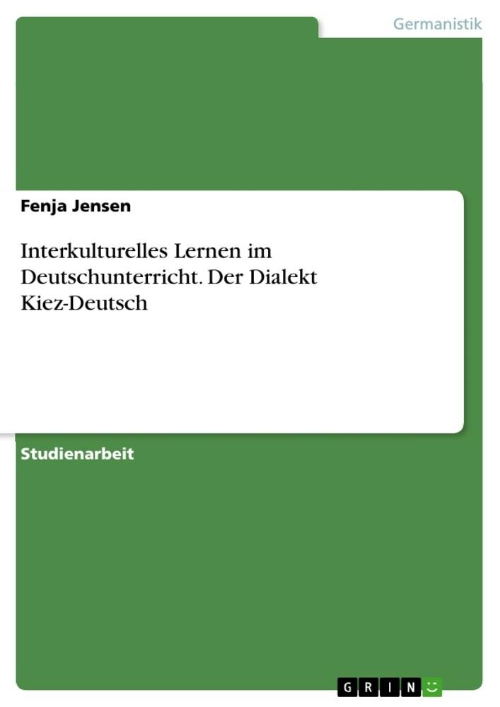 Interkulturelles Lernen im Deutschunterricht. D...