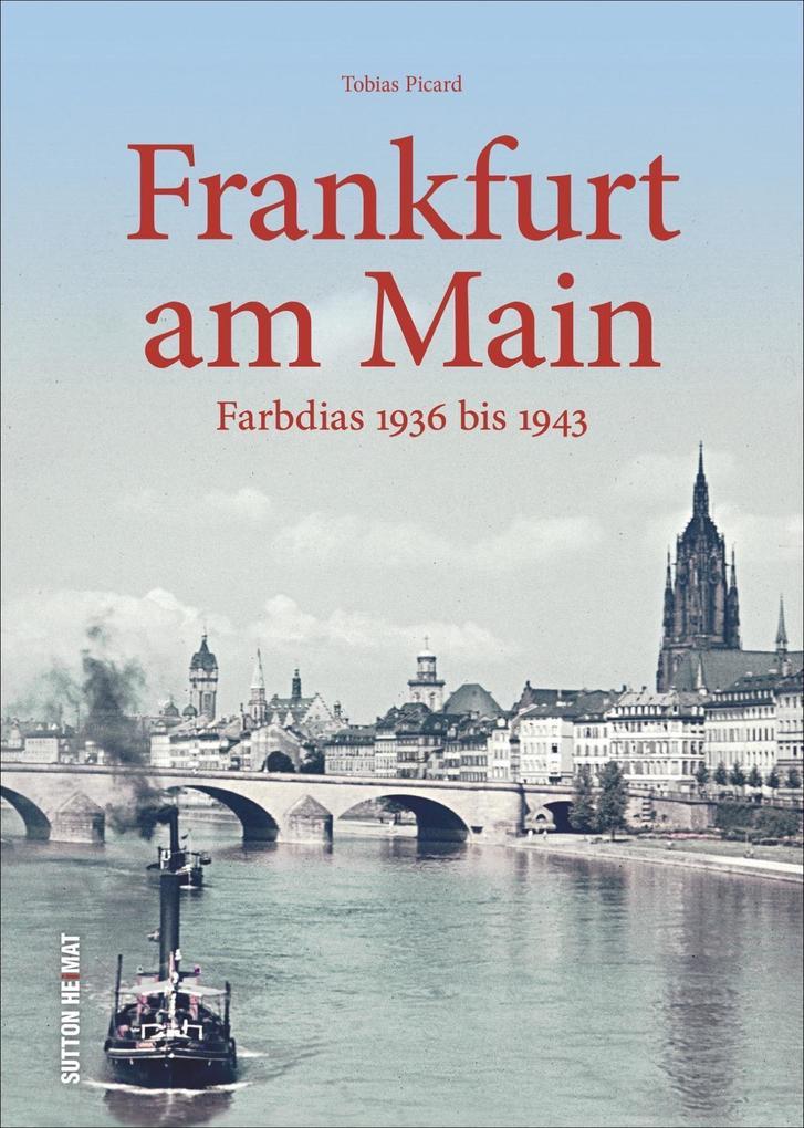 Frankfurt am Main als Buch von Tobias Picard