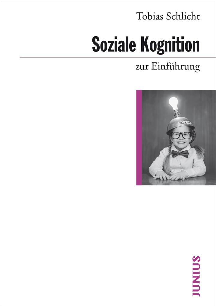 Soziale Kognition als Buch von Tobias Schlicht