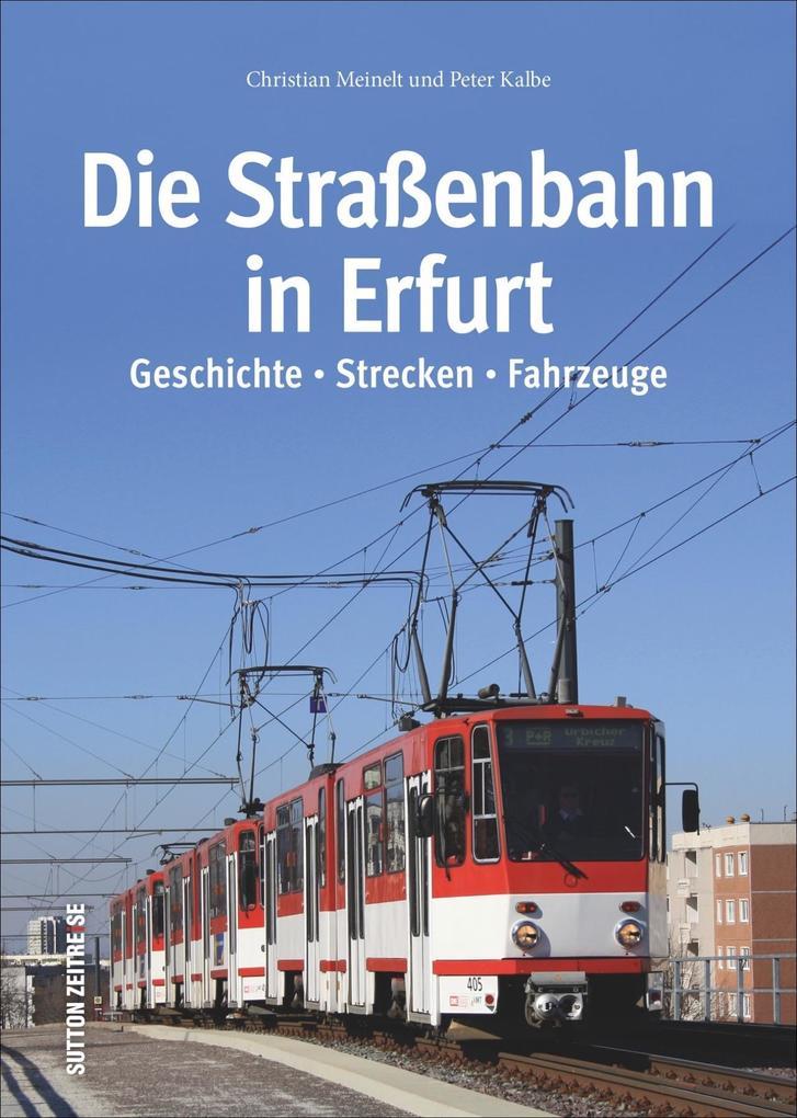Die Straßenbahn in Erfurt als Buch von Christia...