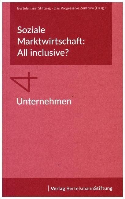 Soziale Marktwirtschaft: All inclusive? Band 4:...