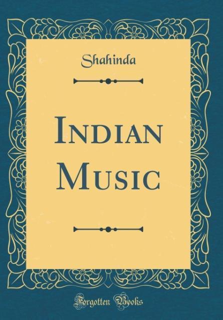 Indian Music (Classic Reprint) als Buch von Sha...