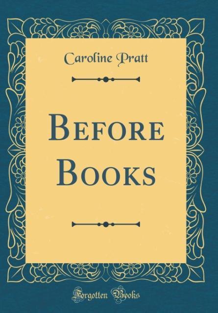 Before Books (Classic Reprint) als Buch von Car...