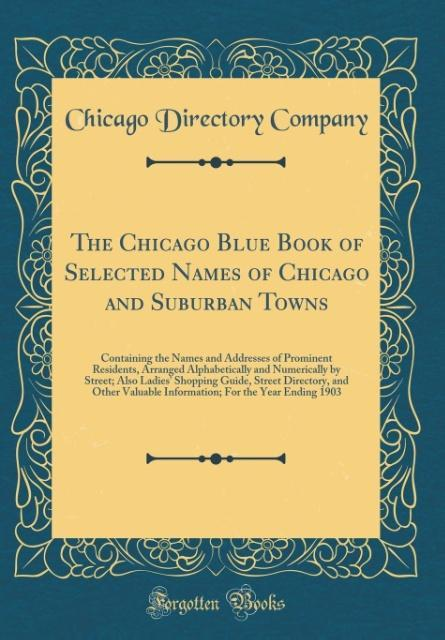 The Chicago Blue Book of Selected Names of Chic...