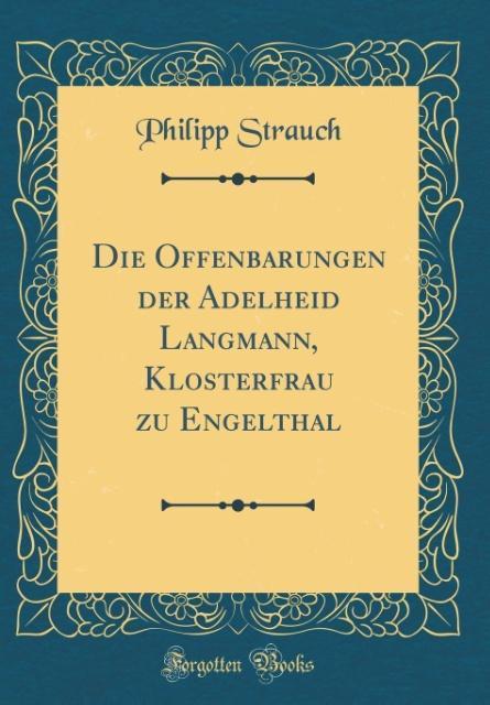 Die Offenbarungen der Adelheid Langmann, Kloste...