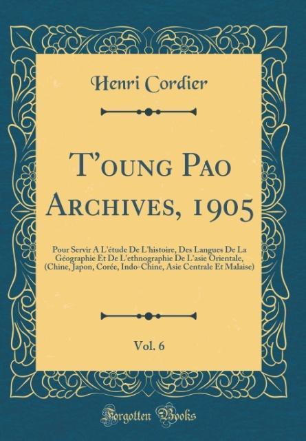 T´oung Pao Archives, 1905, Vol. 6 als Buch von ...