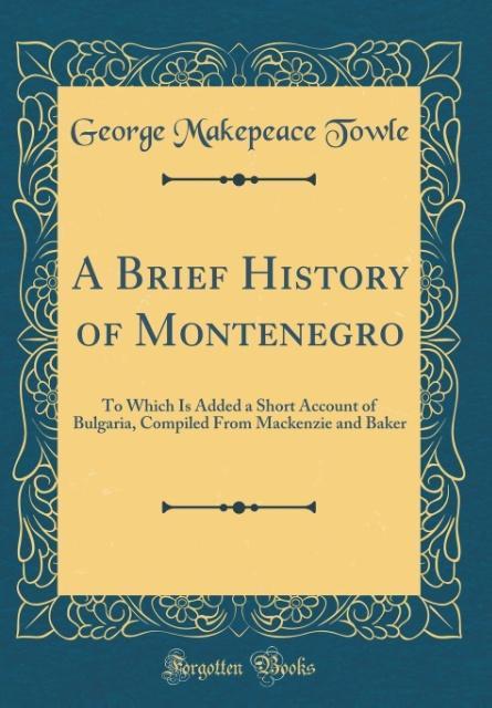 A Brief History of Montenegro als Buch von Geor...