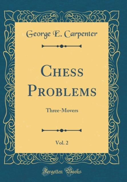 Chess Problems, Vol. 2 als Buch von George E. C...