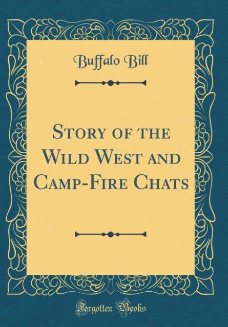 Story of the Wild West and Camp-Fire Chats (Cla...