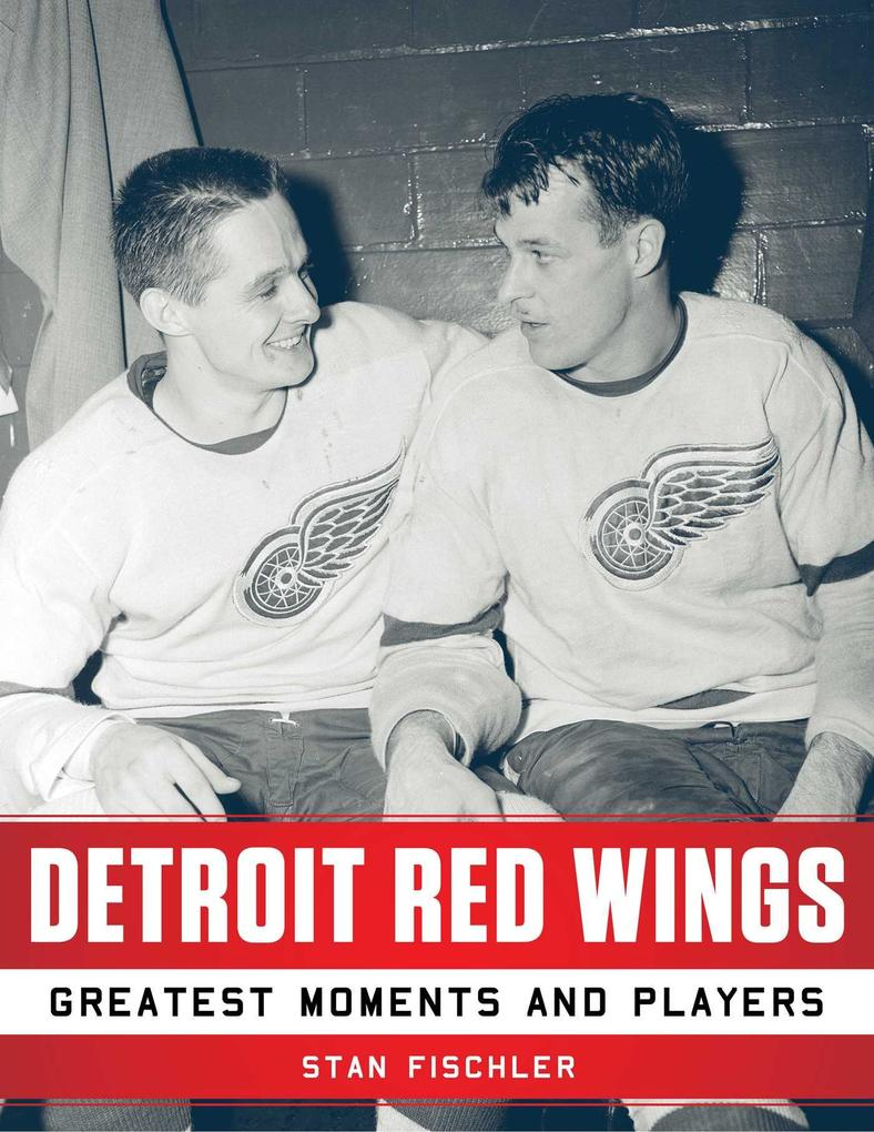 Detroit Red Wings als eBook Download von Stan F...