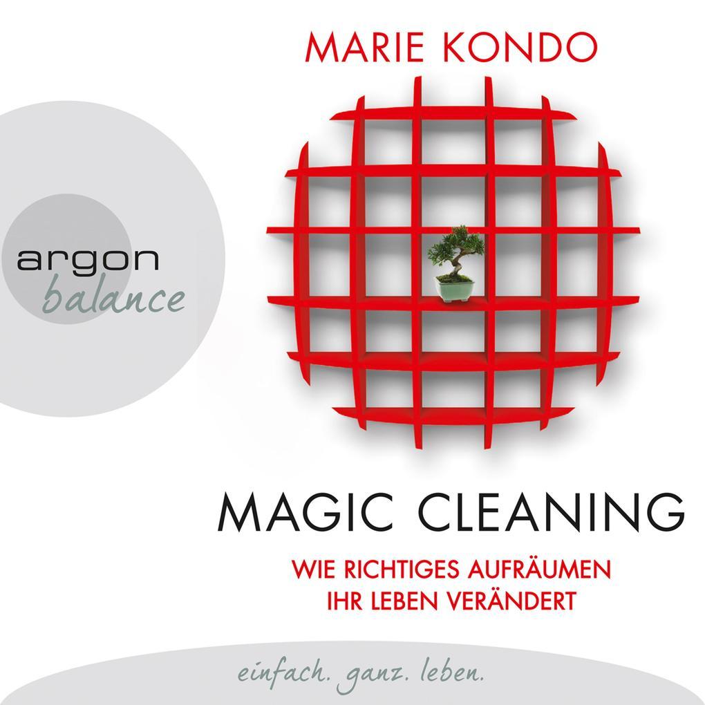Magic Cleaning - Wie richtiges Aufräumen ihr Leben verändert (Ungekürzte Lesung) als Hörbuch Download