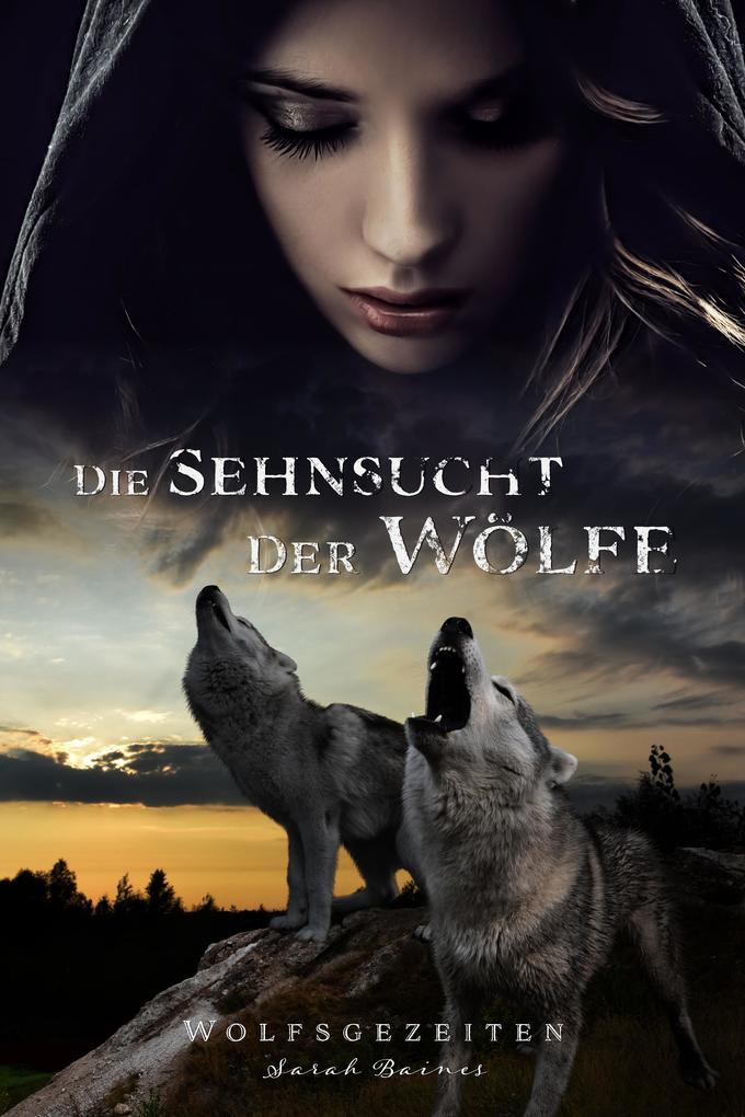 Die Sehnsucht der Wölfe als eBook
