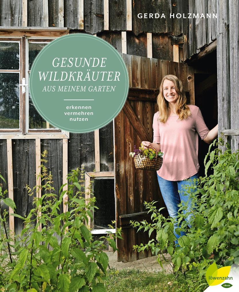 Gesunde Wildkräuter aus meinem Garten als eBook...