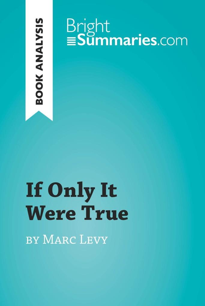 If Only It Were True by Marc Levy (Book Analysi...
