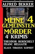Meine 4 gemeinsten Morde: 4 Krimis