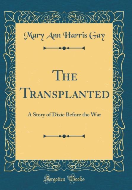 The Transplanted als Buch von Mary Ann Harris Gay