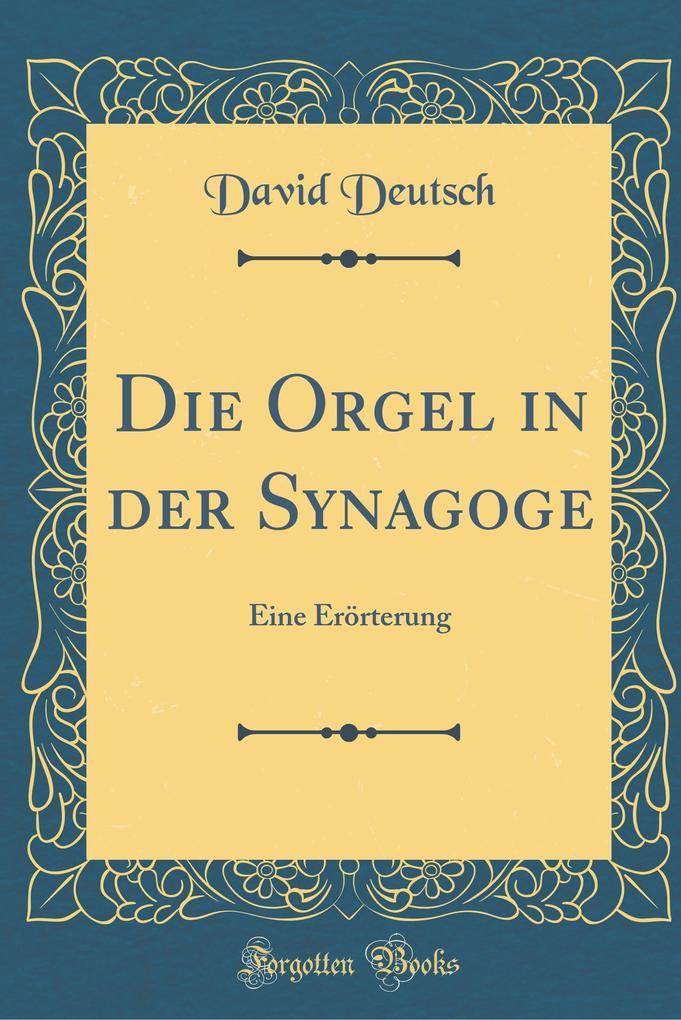 Die Orgel in der Synagoge als Buch von David De...