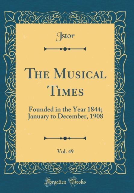 The Musical Times, Vol. 49 als Buch von Unknown...