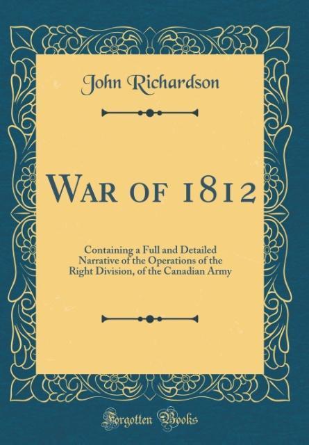 War of 1812 als Buch von John Richardson