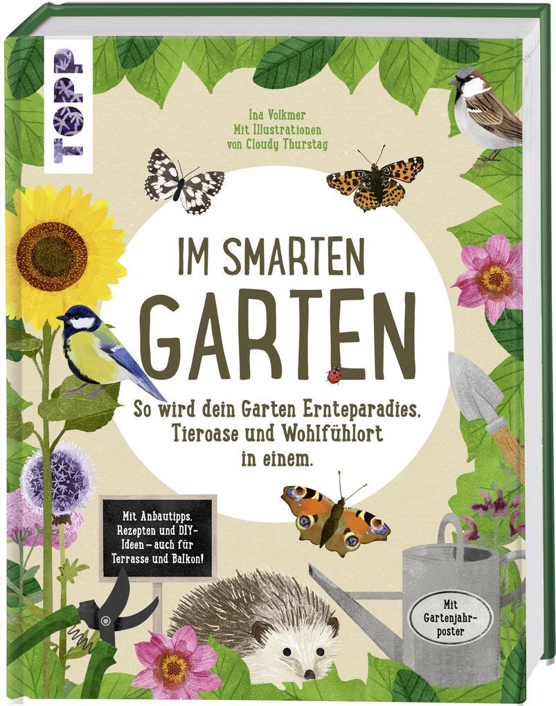 Im smarten Garten. So wird dein Garten Ernteparadies, Tieroase und Wohlfühlort in einem als Mängelexemplar